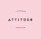 TypoThursday × Attitude